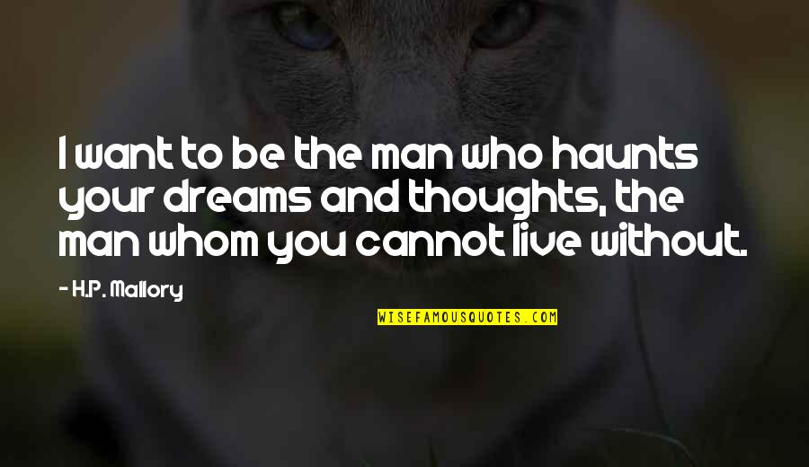 Fundraising For Cancer Quotes By H.P. Mallory: I want to be the man who haunts