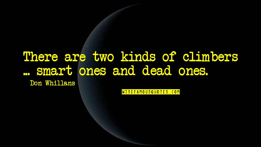 Funniest Flight Attendant Quotes By Don Whillans: There are two kinds of climbers ... smart