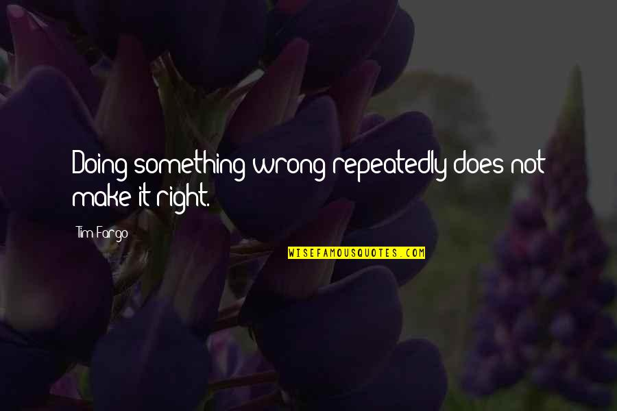 Funniest Gym Quotes By Tim Fargo: Doing something wrong repeatedly does not make it
