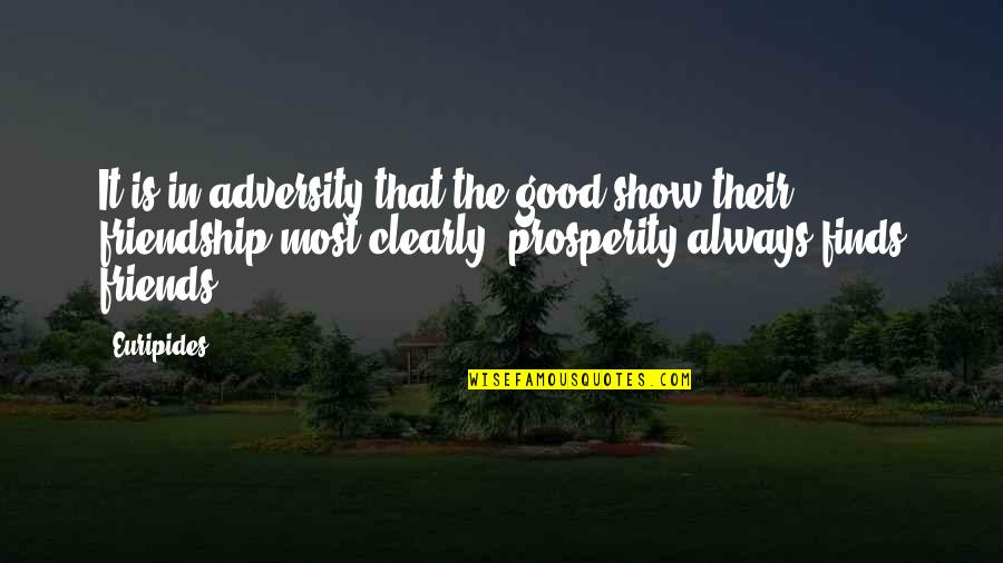 Funniest Marine Corps Quotes By Euripides: It is in adversity that the good show
