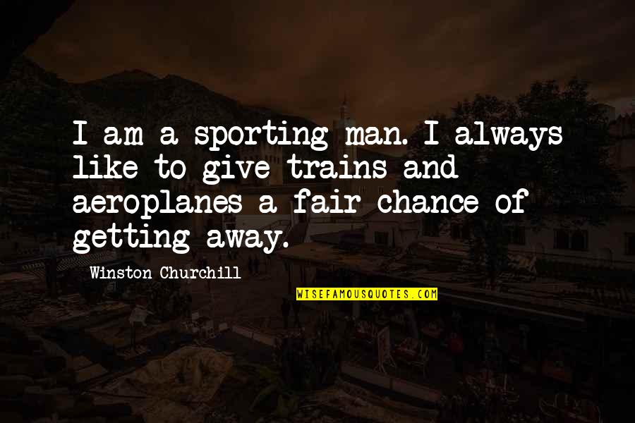 Funniest Marine Corps Quotes By Winston Churchill: I am a sporting man. I always like