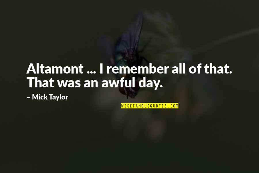 Funniest Sue Sylvester Quotes By Mick Taylor: Altamont ... I remember all of that. That
