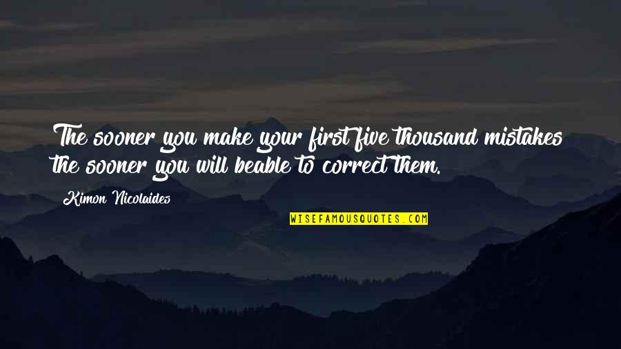 Funny 90 Year Old Quotes By Kimon Nicolaides: The sooner you make your first five thousand