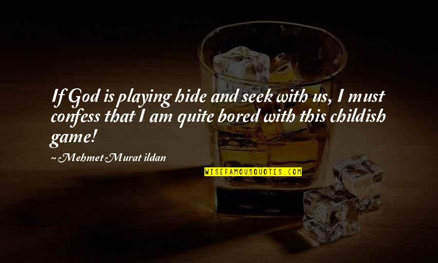 Funny Academy Award Quotes By Mehmet Murat Ildan: If God is playing hide and seek with