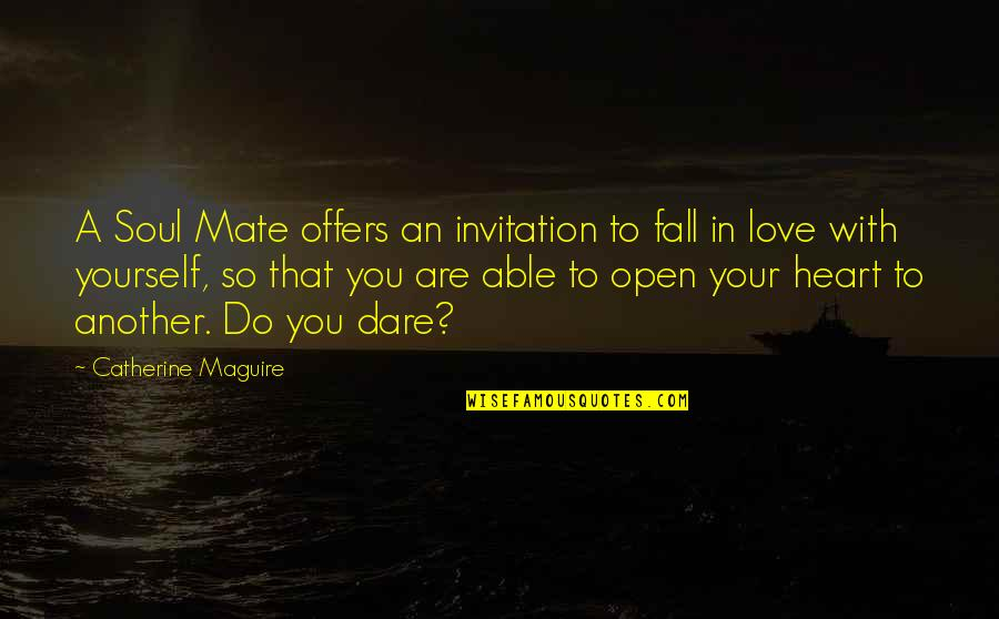 Funny Ahoynateo Quotes By Catherine Maguire: A Soul Mate offers an invitation to fall
