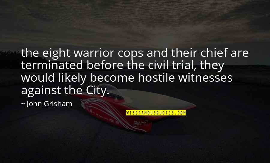 Funny Alcohol Hangover Quotes By John Grisham: the eight warrior cops and their chief are