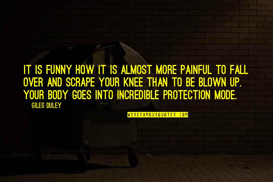 Funny Almost Quotes By Giles Duley: It is funny how it is almost more