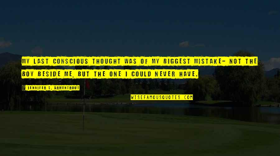 Funny Apologies Quotes By Jennifer L. Armentrout: My last conscious thought was of my biggest