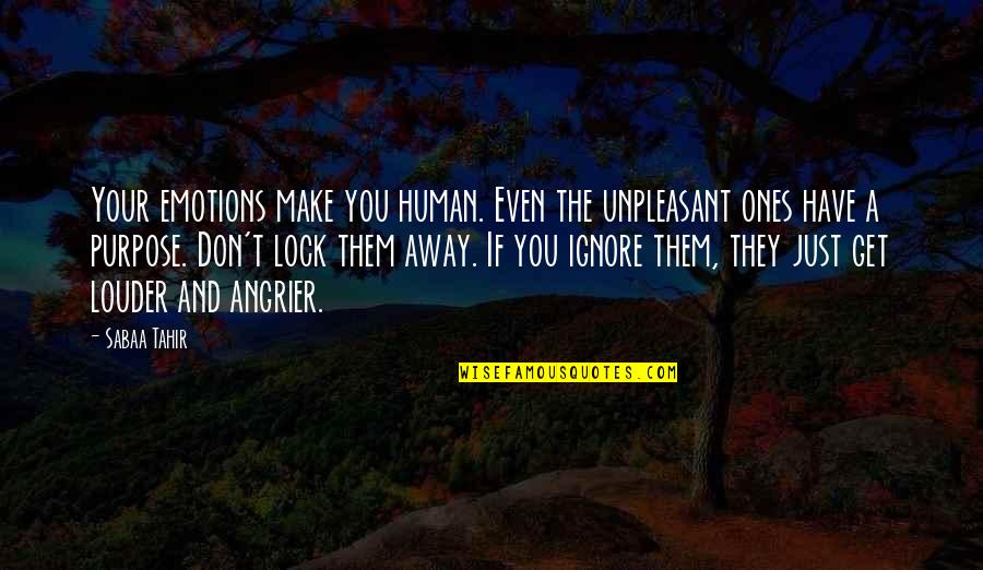 Funny Apologies Quotes By Sabaa Tahir: Your emotions make you human. Even the unpleasant