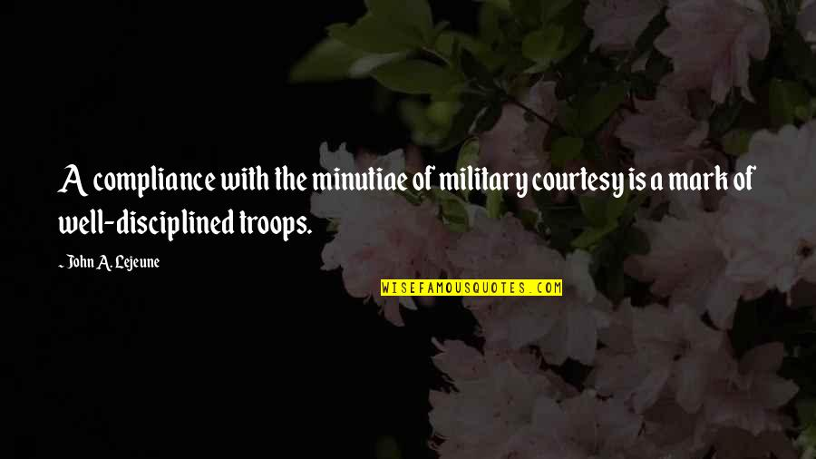 Funny April Fools Picture Quotes By John A. Lejeune: A compliance with the minutiae of military courtesy