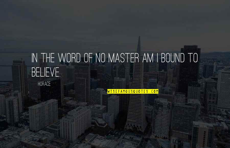 Funny Arm Workout Quotes By Horace: In the word of no master am I