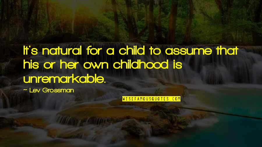 Funny Arm Workout Quotes By Lev Grossman: It's natural for a child to assume that