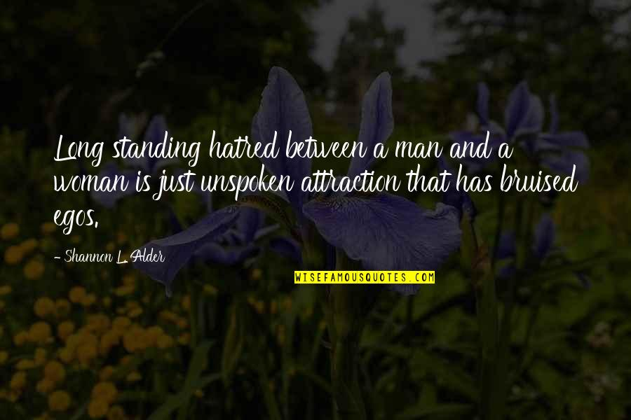 Funny Attention Seekers Quotes By Shannon L. Alder: Long standing hatred between a man and a