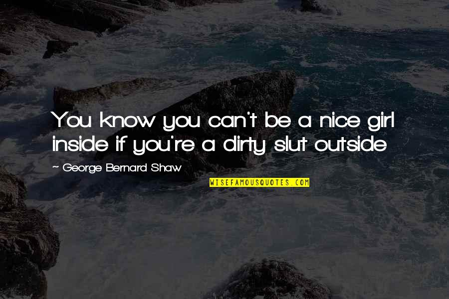 Funny Barman Quotes By George Bernard Shaw: You know you can't be a nice girl