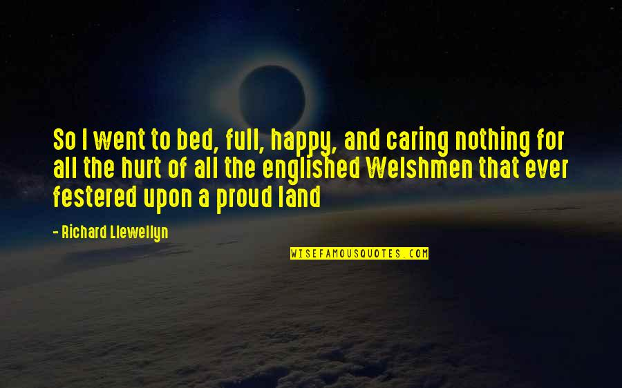 Funny Bed Quotes By Richard Llewellyn: So I went to bed, full, happy, and