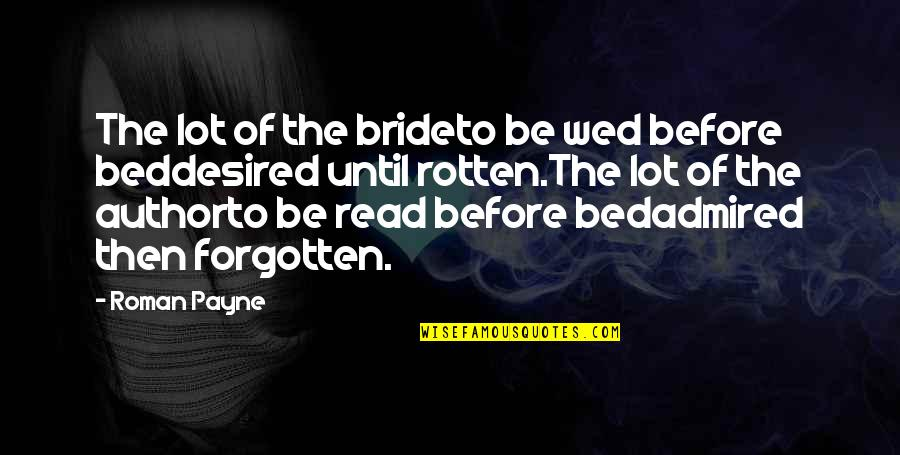 Funny Bed Quotes By Roman Payne: The lot of the brideto be wed before
