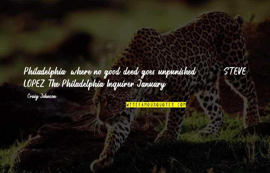 Funny Being Unmotivated Quotes By Craig Johnson: Philadelphia, where no good deed goes unpunished .
