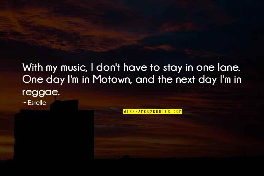 Funny Being Unmotivated Quotes By Estelle: With my music, I don't have to stay