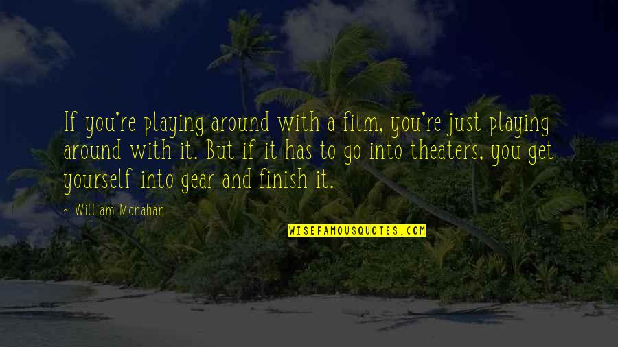 Funny Belated Birthday Wishes Quotes By William Monahan: If you're playing around with a film, you're
