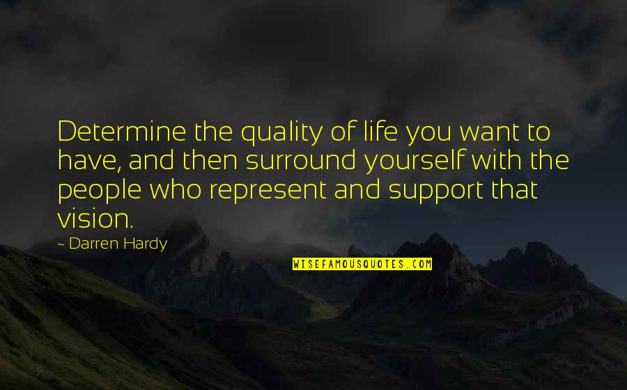 Funny Boris Quotes By Darren Hardy: Determine the quality of life you want to