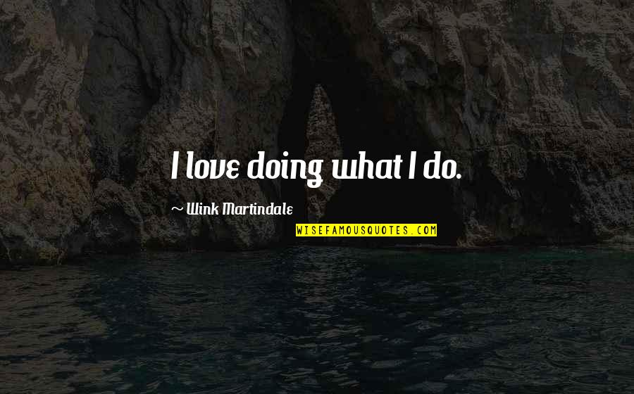 Funny Boris Quotes By Wink Martindale: I love doing what I do.
