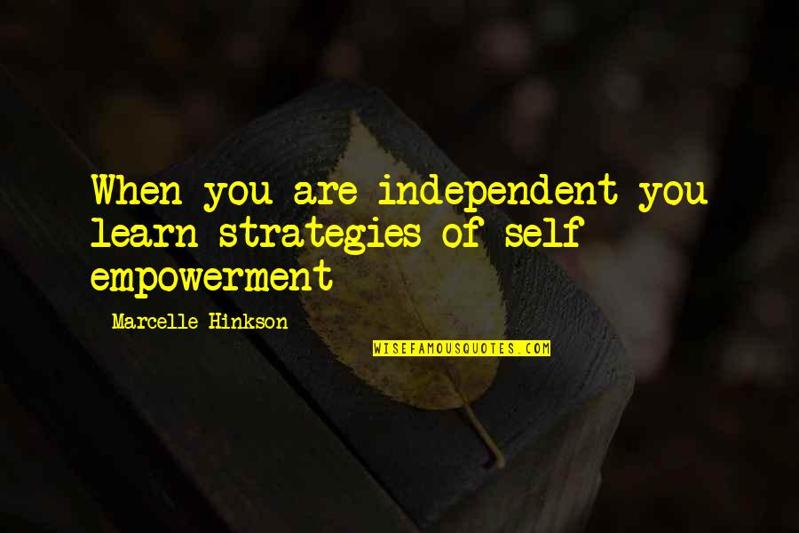 Funny Budgie Quotes By Marcelle Hinkson: When you are independent you learn strategies of
