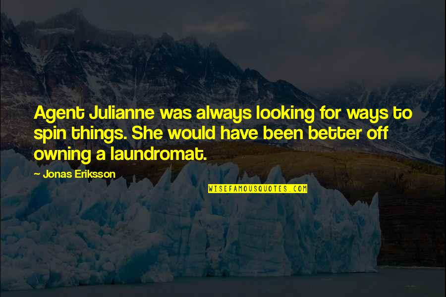 Funny But Romantic Quotes By Jonas Eriksson: Agent Julianne was always looking for ways to