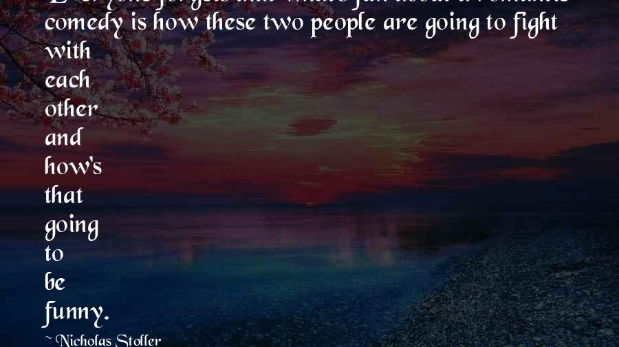 Funny But Romantic Quotes By Nicholas Stoller: Everyone forgets that what's fun about a romantic