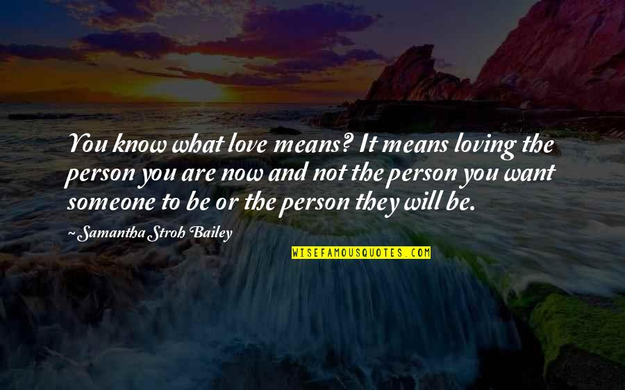 Funny But Romantic Quotes By Samantha Stroh Bailey: You know what love means? It means loving