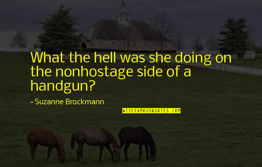 Funny But Romantic Quotes By Suzanne Brockmann: What the hell was she doing on the