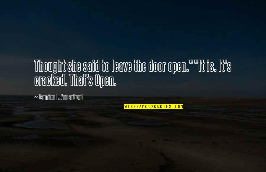 """Funny But Sarcastic Quotes By Jennifer L. Armentrout: Thought she said to leave the door open.""""""""It"""