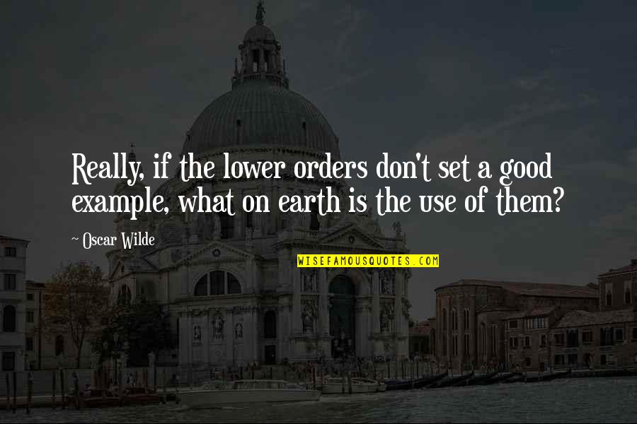Funny But Sarcastic Quotes By Oscar Wilde: Really, if the lower orders don't set a