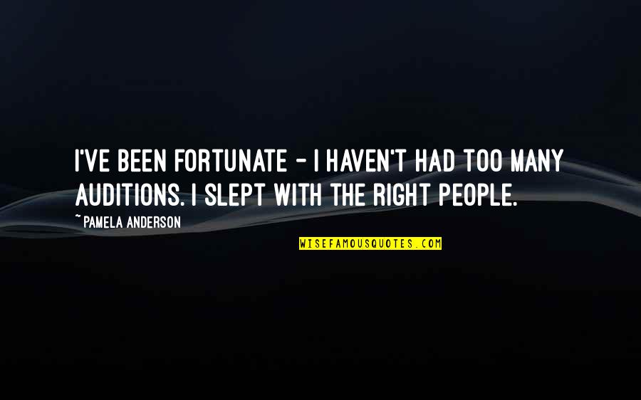 Funny But Sarcastic Quotes By Pamela Anderson: I've been fortunate - I haven't had too