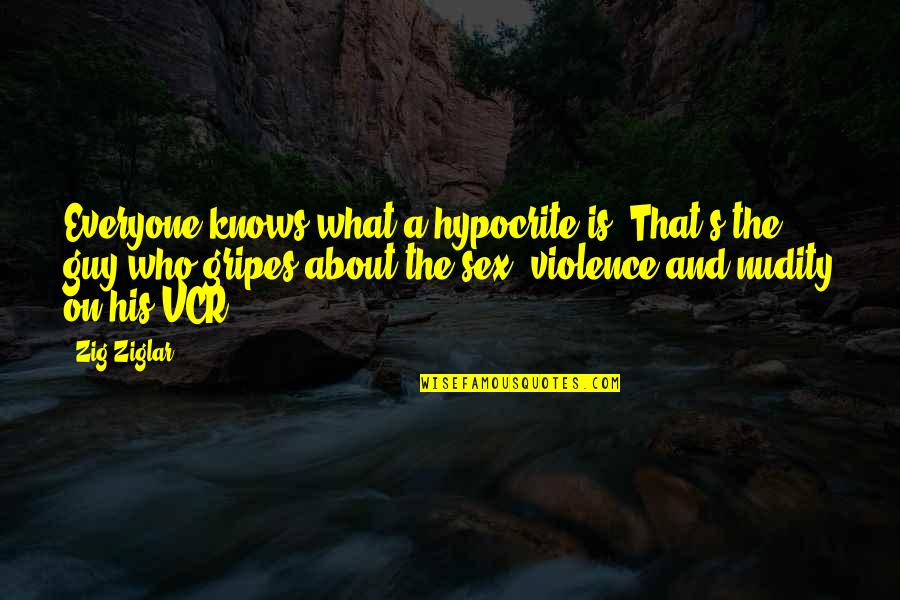 Funny But Sarcastic Quotes By Zig Ziglar: Everyone knows what a hypocrite is. That's the