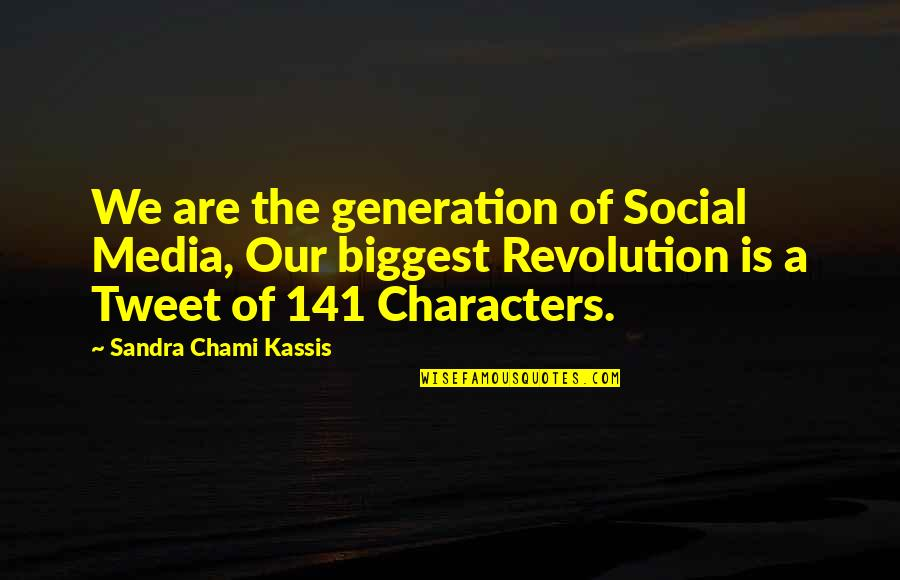 Funny But Wisdom Quotes By Sandra Chami Kassis: We are the generation of Social Media, Our