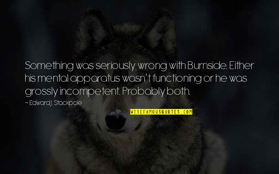 Funny Captain Picard Quotes By Edward J. Stackpole: Something was seriously wrong with Burnside. Either his