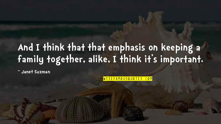 Funny Celebration Quotes By Janet Suzman: And I think that that emphasis on keeping