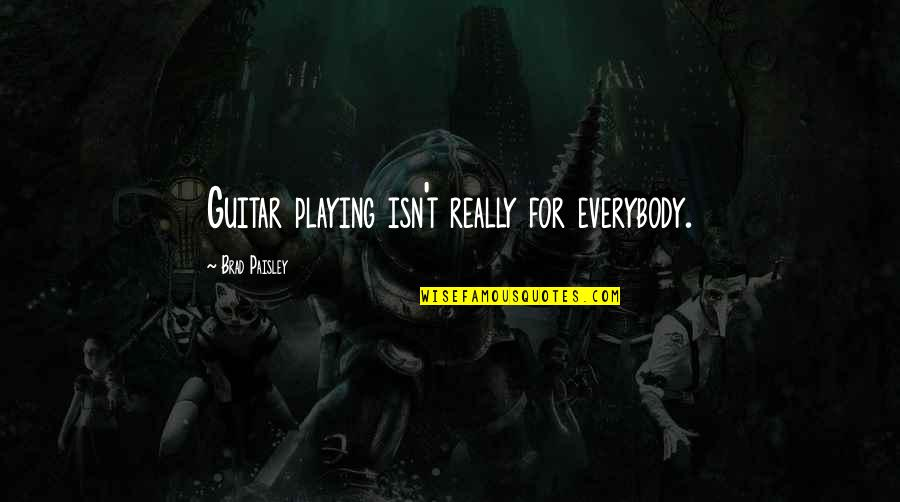 Funny Chat Up Line Quotes By Brad Paisley: Guitar playing isn't really for everybody.