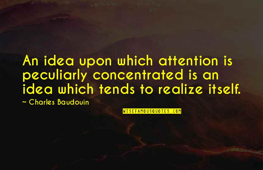 Funny Childbirth Quotes By Charles Baudouin: An idea upon which attention is peculiarly concentrated