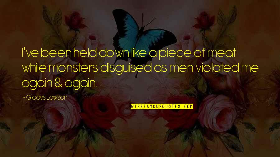 Funny Chinese Whispers Quotes By Gladys Lawson: I've been held down like a piece of