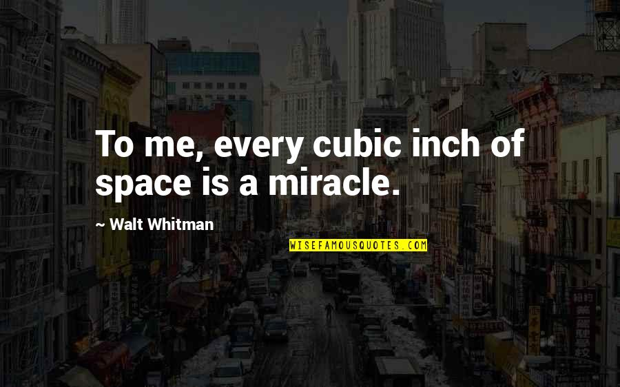 Funny Christmas Coal Quotes By Walt Whitman: To me, every cubic inch of space is