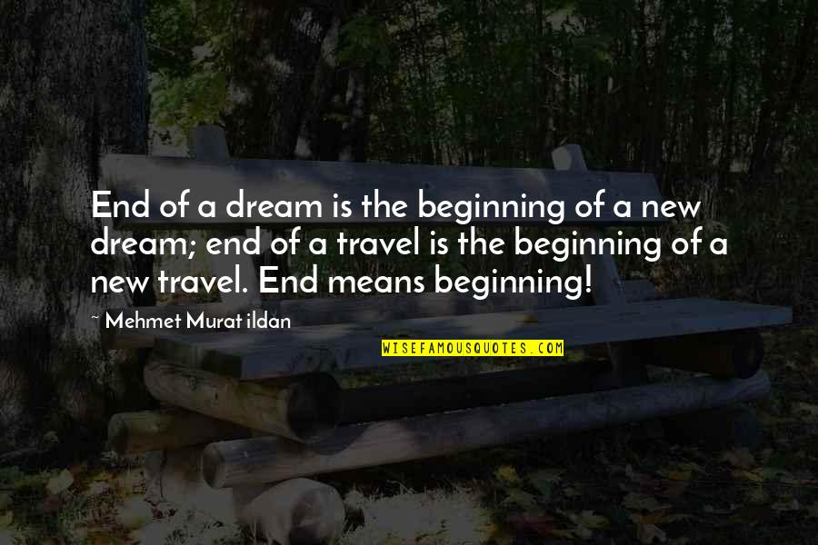 Funny Circumstance Quotes By Mehmet Murat Ildan: End of a dream is the beginning of