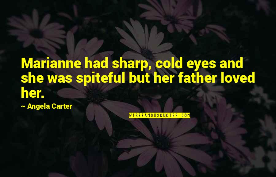 Funny Coconuts Quotes By Angela Carter: Marianne had sharp, cold eyes and she was