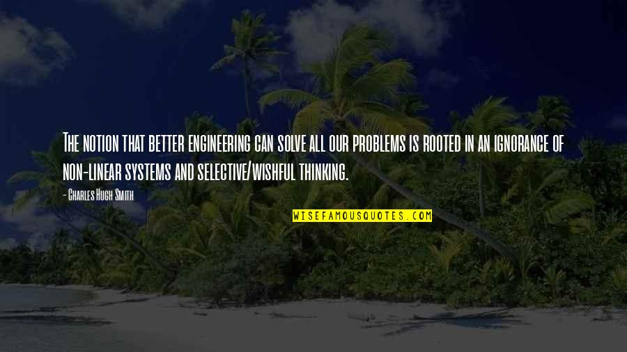 Funny Coconuts Quotes By Charles Hugh Smith: The notion that better engineering can solve all