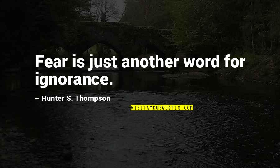 Funny Coconuts Quotes By Hunter S. Thompson: Fear is just another word for ignorance.