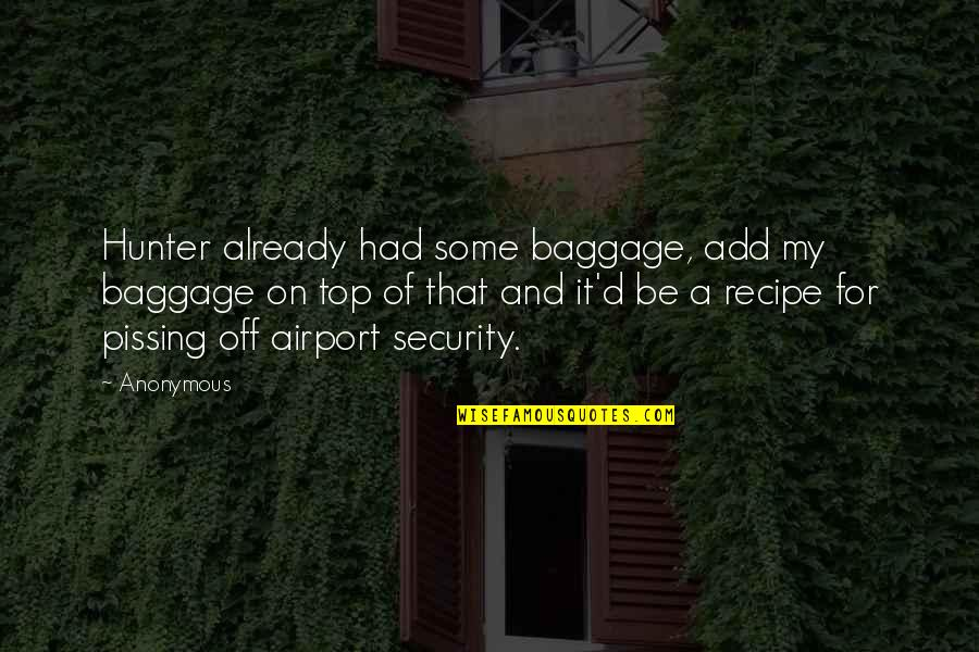 Funny Colleagues Leaving Quotes By Anonymous: Hunter already had some baggage, add my baggage
