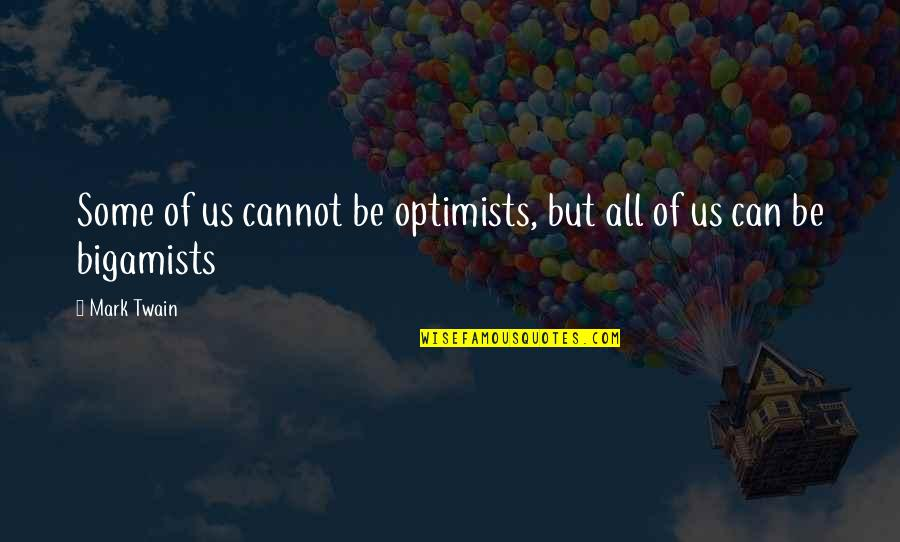 Funny Colleagues Leaving Quotes By Mark Twain: Some of us cannot be optimists, but all