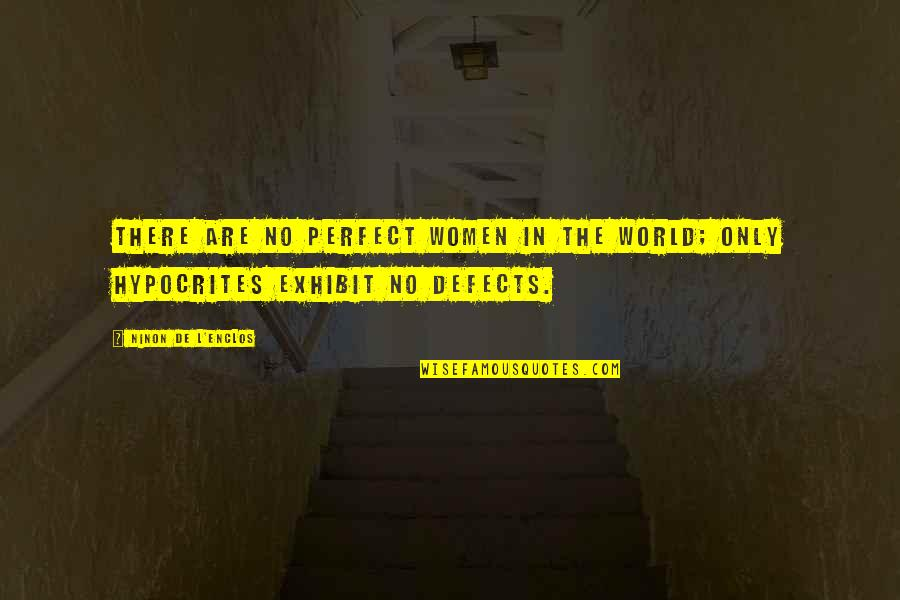 Funny College Dorm Quotes By Ninon De L'Enclos: There are no perfect women in the world;