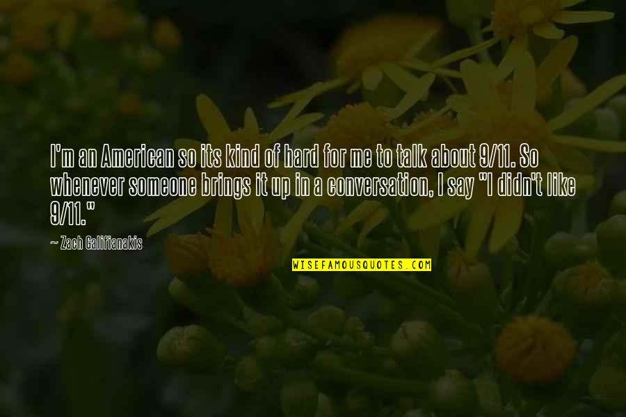 Funny Conversation Quotes By Zach Galifianakis: I'm an American so its kind of hard