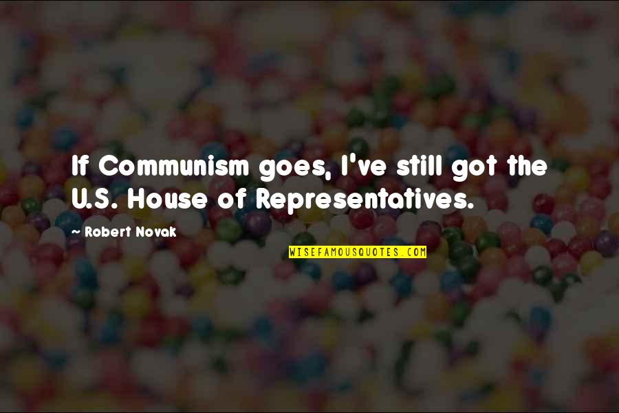 Funny Cough And Colds Quotes By Robert Novak: If Communism goes, I've still got the U.S.